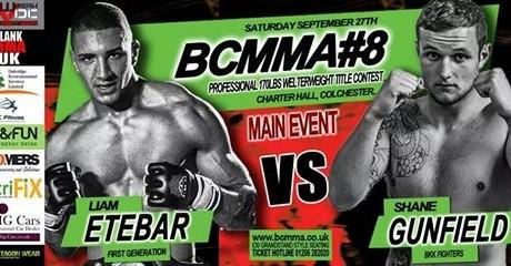 Liam Etebar vs Shane Gunfield Title Fight set for BCMMA 8: September 27th Essex